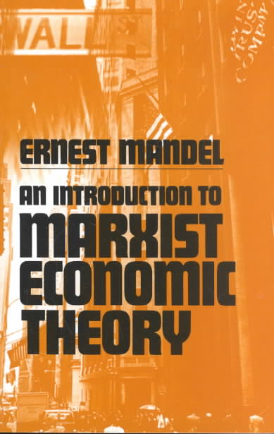 Introduction to Marxist Economic Theory By Mandel, Ernest