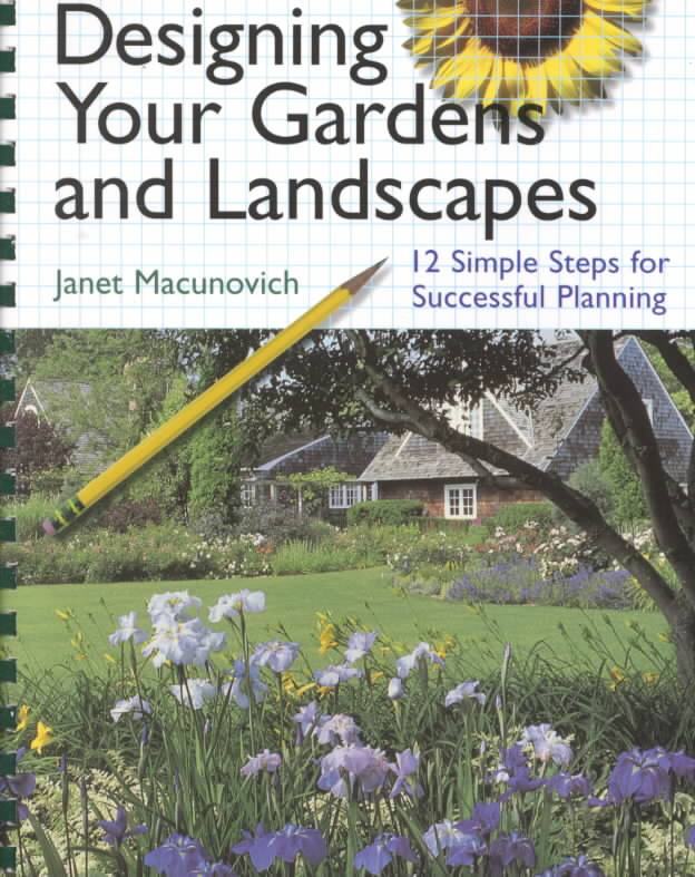 Designing Your Gardens and Landscapes By MacUnovich, Janet